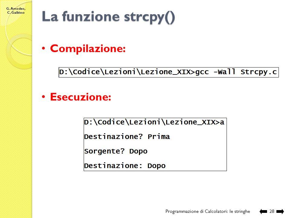 La funzione strcpy() Compilazione: Esecuzione: