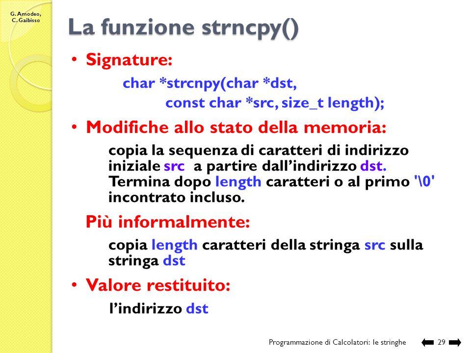 La funzione strncpy() Signature: Modifiche allo stato della memoria: