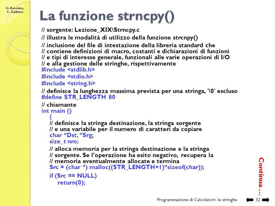 La funzione strncpy() Continua … // sorgente: Lezione_XIX\Strncpy.c