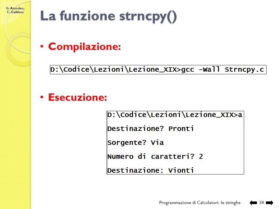 La funzione strncpy() Compilazione: Esecuzione: