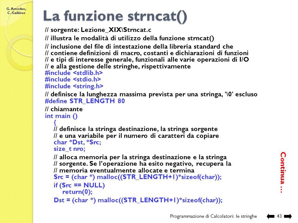 La funzione strncat() Continua … // sorgente: Lezione_XIX\Strncat.c