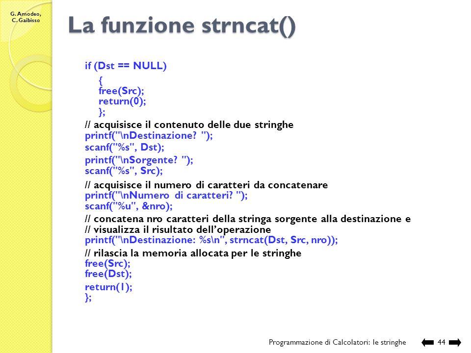 La funzione strncat() if (Dst == NULL) { free(Src); return(0); };