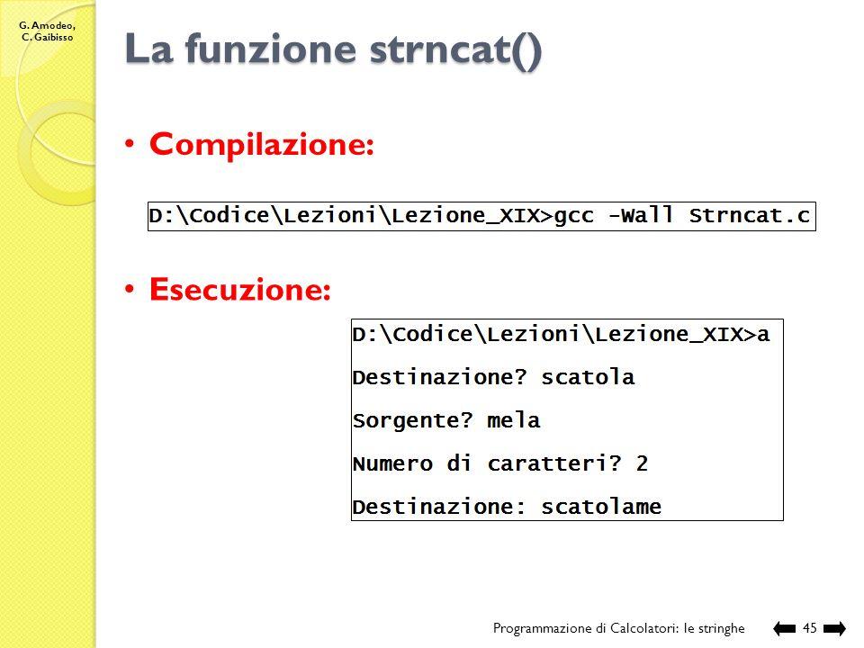 La funzione strncat() Compilazione: Esecuzione: