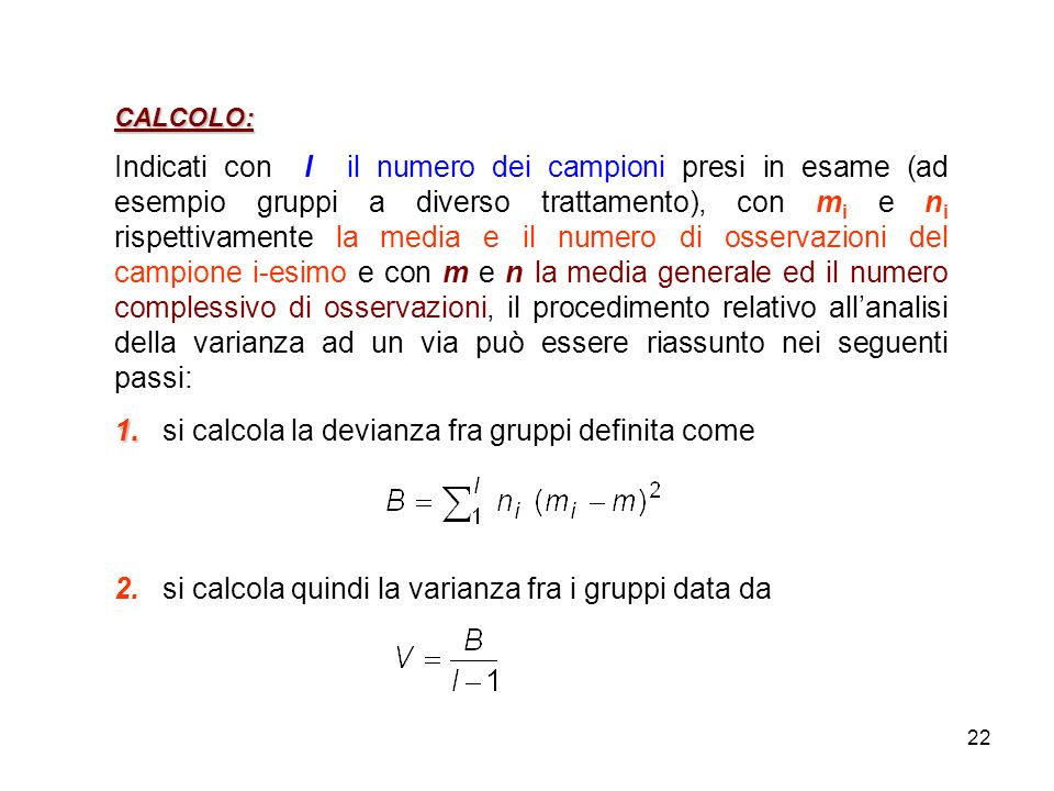 1. si calcola la devianza fra gruppi definita come