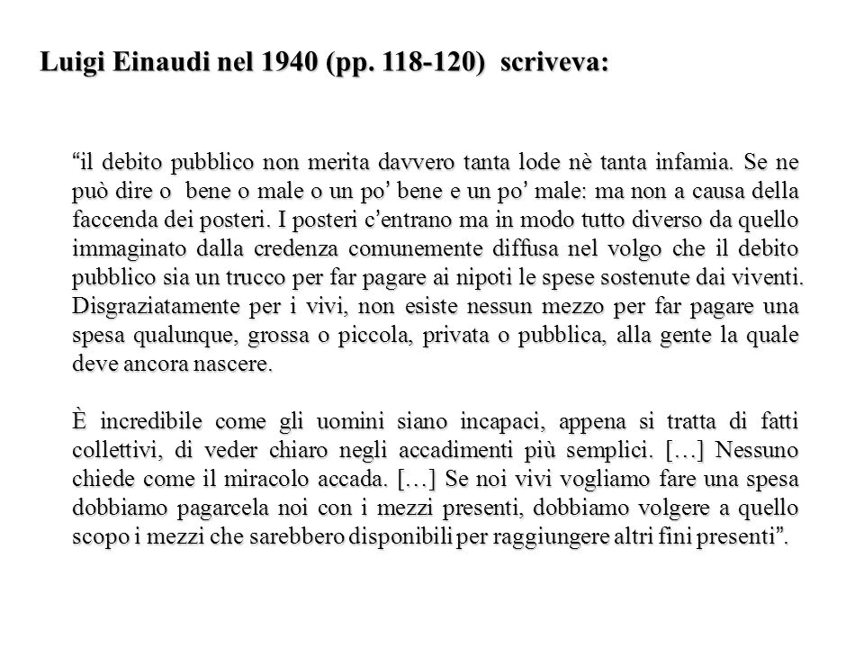 Luigi Einaudi nel 1940 (pp. 118-120) scriveva: