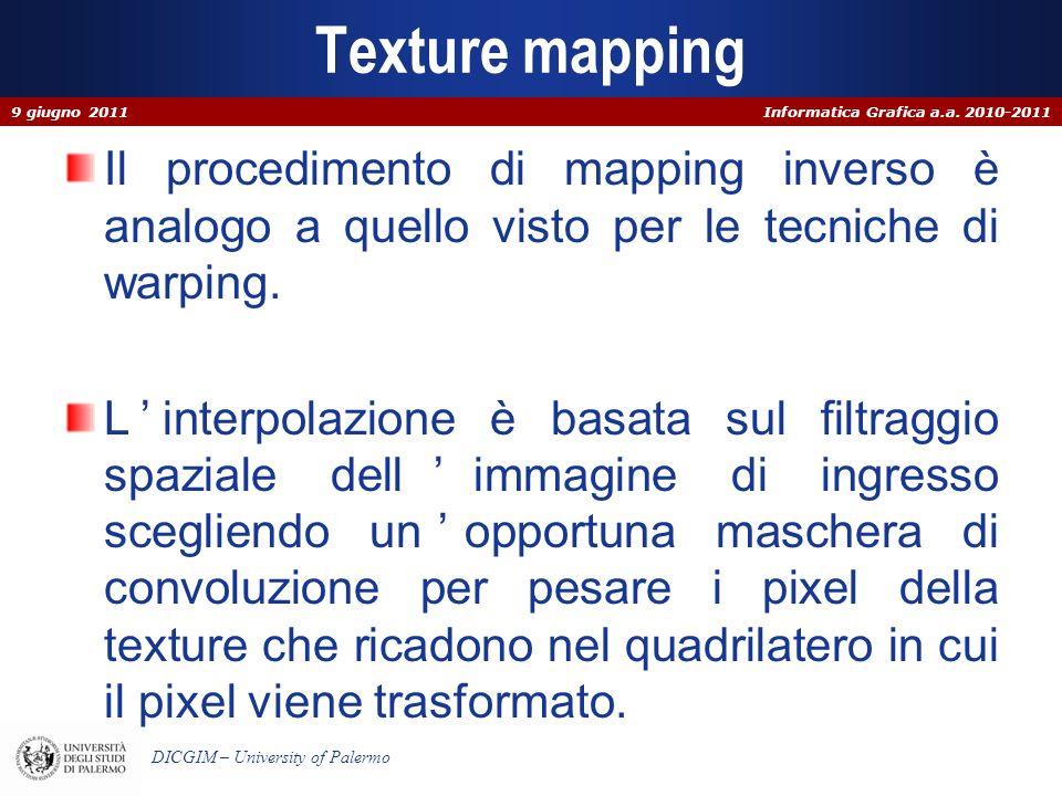 Texture mapping 9 giugno 2011. Il procedimento di mapping inverso è analogo a quello visto per le tecniche di warping.