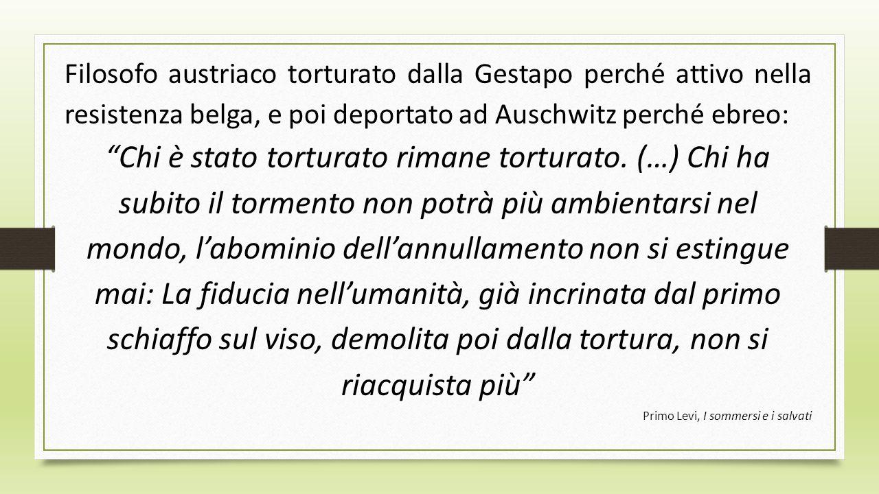 Filosofo austriaco torturato dalla Gestapo perché attivo nella resistenza belga, e poi deportato ad Auschwitz perché ebreo: