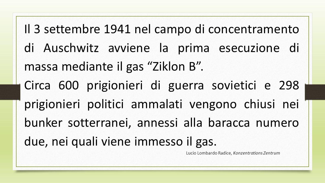 Il 3 settembre 1941 nel campo di concentramento di Auschwitz avviene la prima esecuzione di massa mediante il gas Ziklon B .