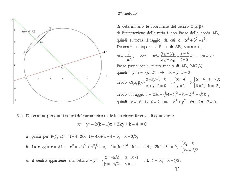 3.e Determina per quali valori del parametro reale k la circonferenza di equazione x2 + y2 – 2(k – 1)x + 2ky + k – 4 = 0