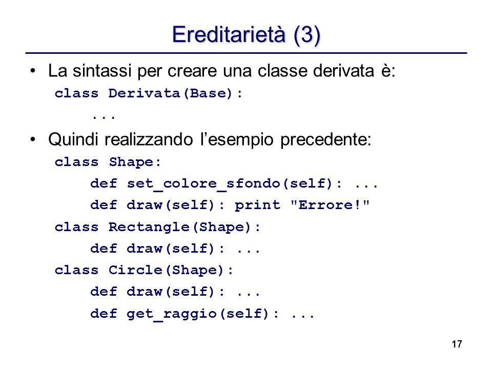 Ereditarietà (3) La sintassi per creare una classe derivata è: