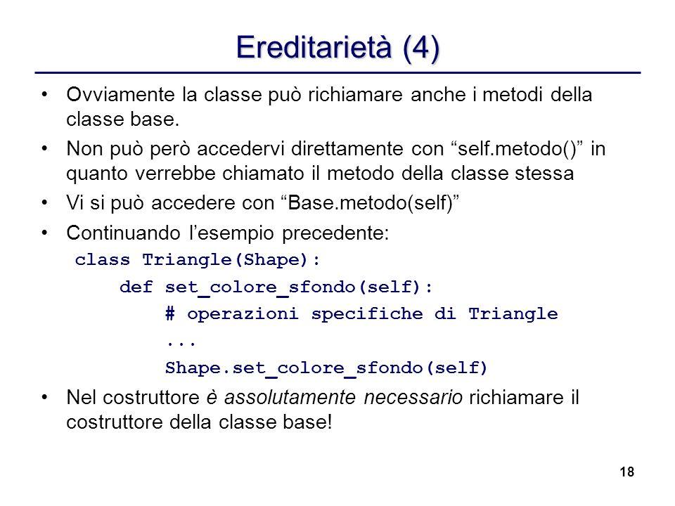 Ereditarietà (4) Ovviamente la classe può richiamare anche i metodi della classe base.