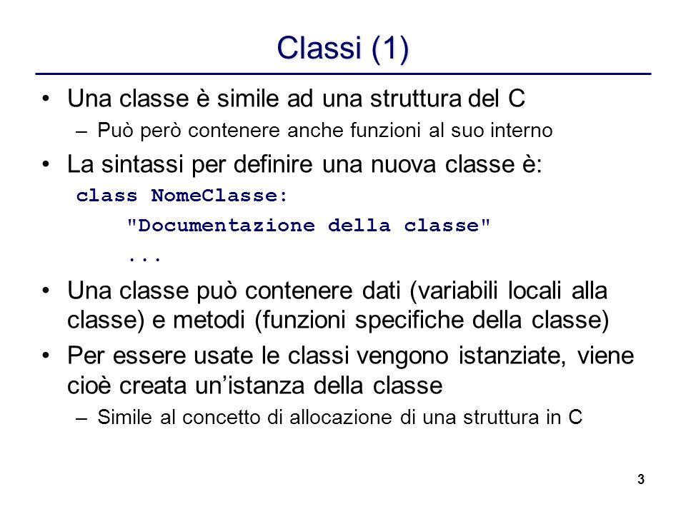 Classi (1) Una classe è simile ad una struttura del C