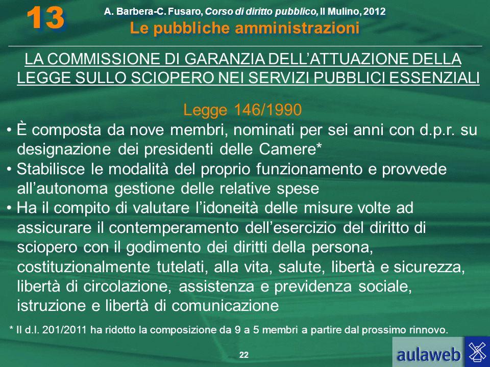 13 A. Barbera-C. Fusaro, Corso di diritto pubblico, Il Mulino, 2012 Le pubbliche amministrazioni.