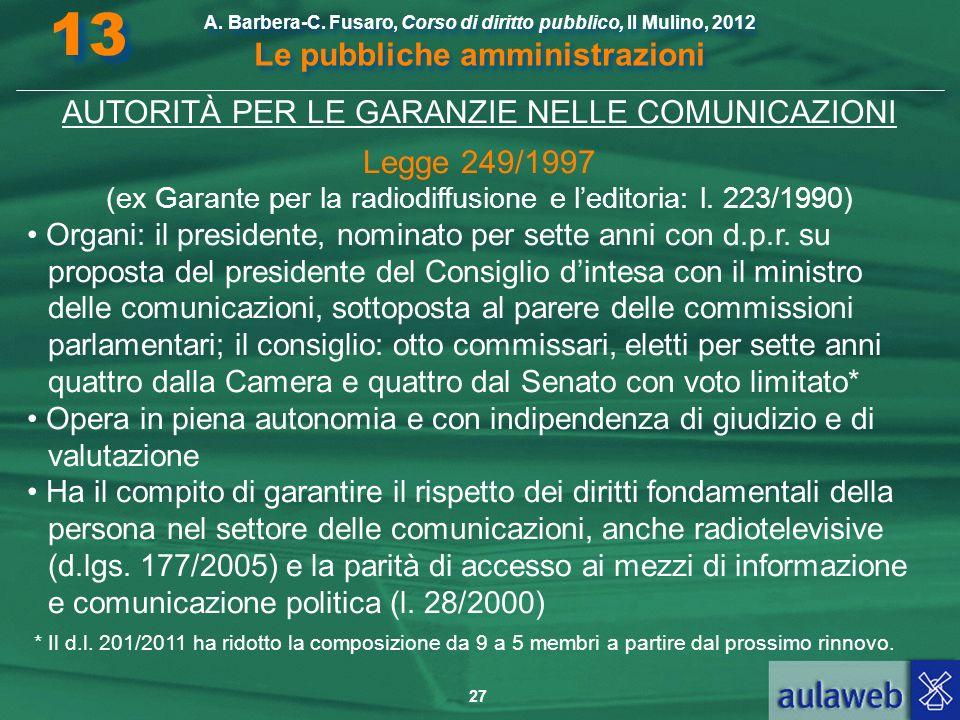 13 AUTORITÀ PER LE GARANZIE NELLE COMUNICAZIONI Legge 249/1997