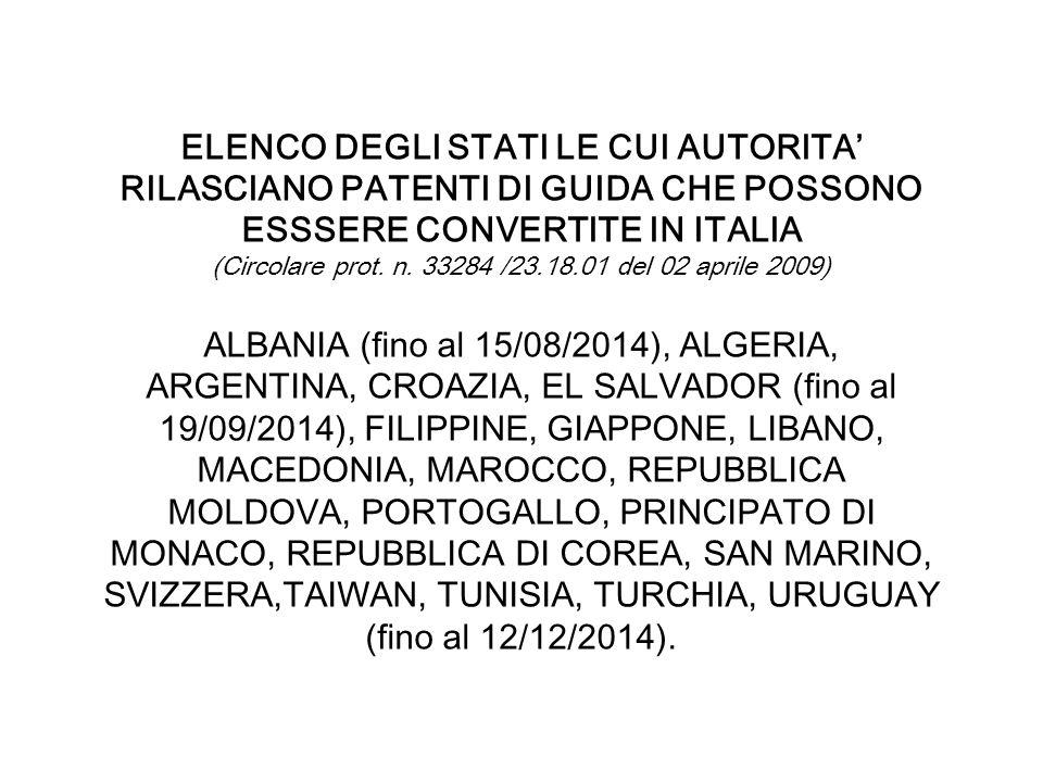 ELENCO DEGLI STATI LE CUI AUTORITA' RILASCIANO PATENTI DI GUIDA CHE POSSONO ESSSERE CONVERTITE IN ITALIA (Circolare prot.