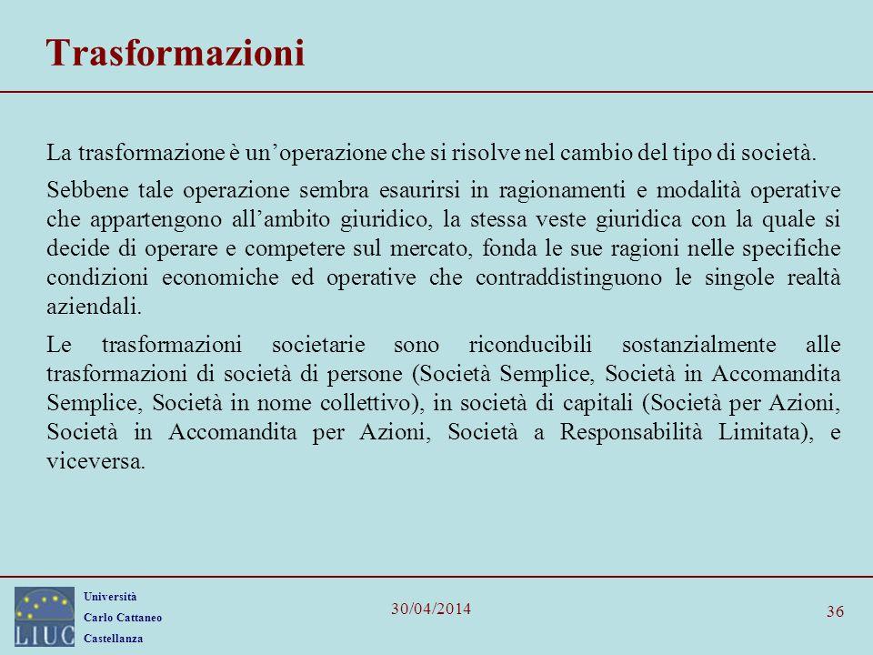 Trasformazioni La trasformazione è un'operazione che si risolve nel cambio del tipo di società.