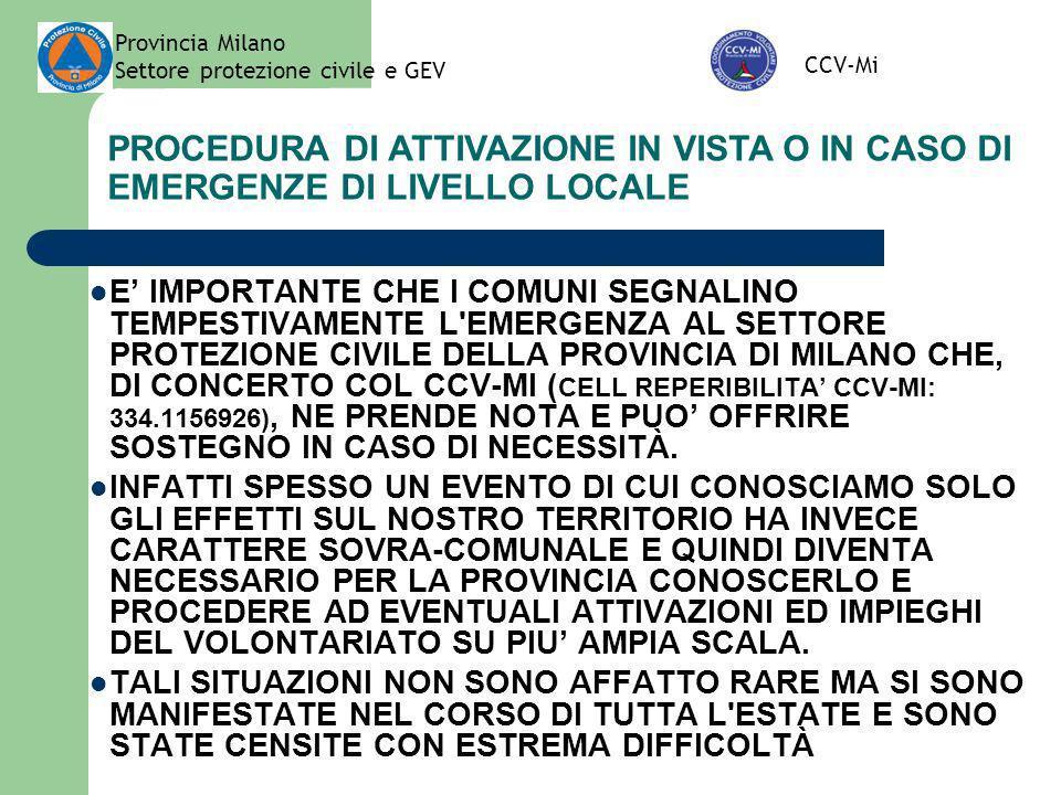 Provincia Milano Settore protezione civile e GEV. CCV-Mi. PROCEDURA DI ATTIVAZIONE IN VISTA O IN CASO DI EMERGENZE DI LIVELLO LOCALE.