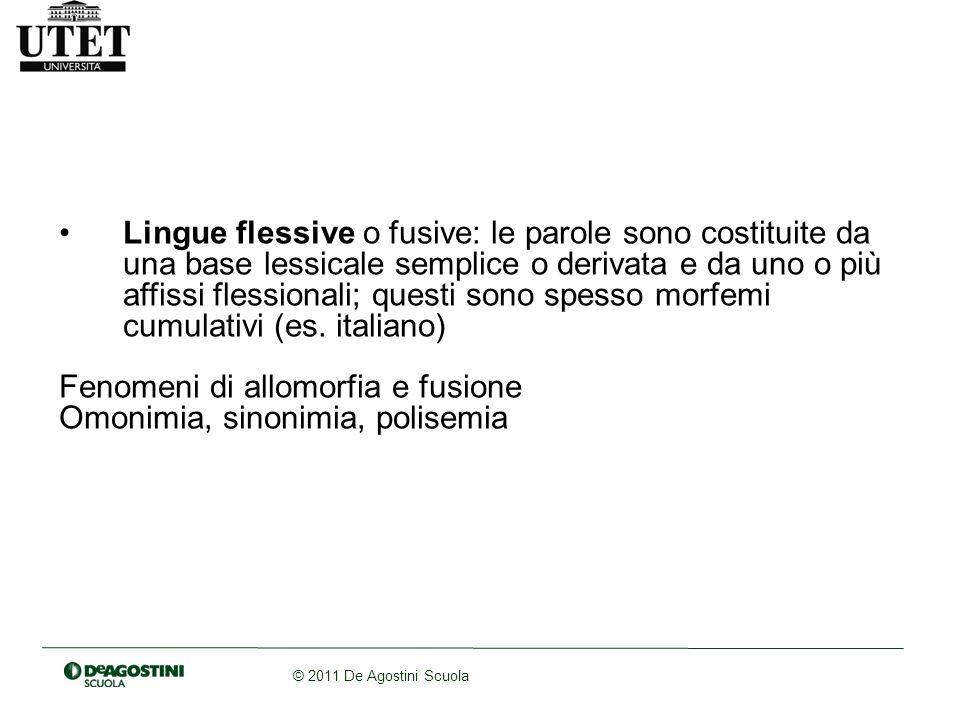 Lingue flessive o fusive: le parole sono costituite da una base lessicale semplice o derivata e da uno o più affissi flessionali; questi sono spesso morfemi cumulativi (es. italiano)