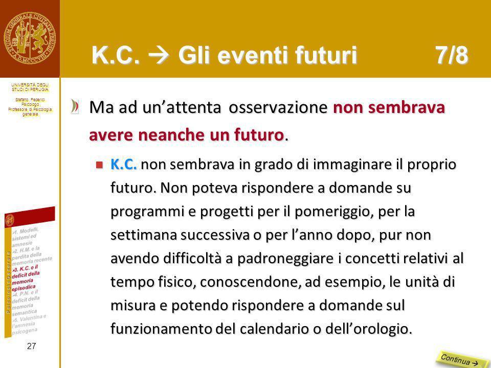 K.C.  Gli eventi futuri 7/8 Ma ad un'attenta osservazione non sembrava avere neanche un futuro.