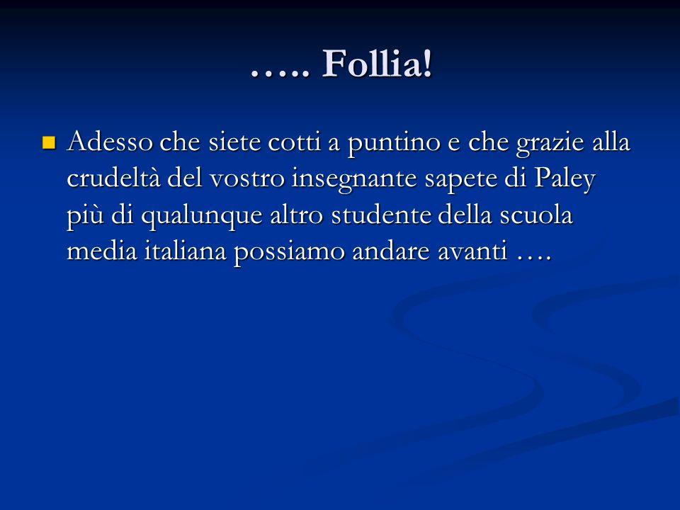 ….. Follia!