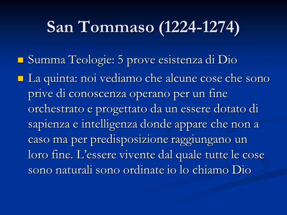 San Tommaso (1224-1274) Summa Teologie: 5 prove esistenza di Dio