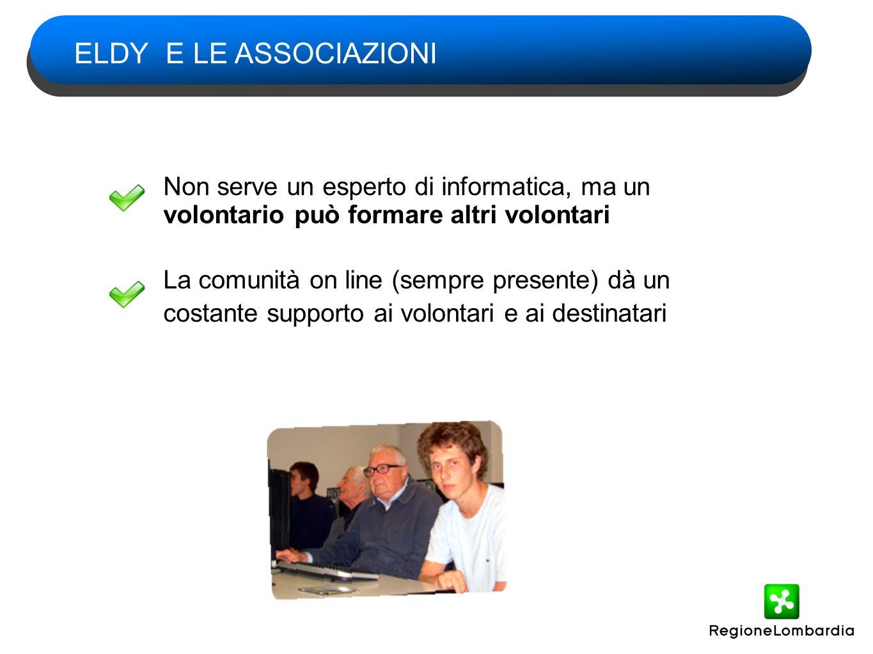ELDY E LE ASSOCIAZIONI Non serve un esperto di informatica, ma un volontario può formare altri volontari.