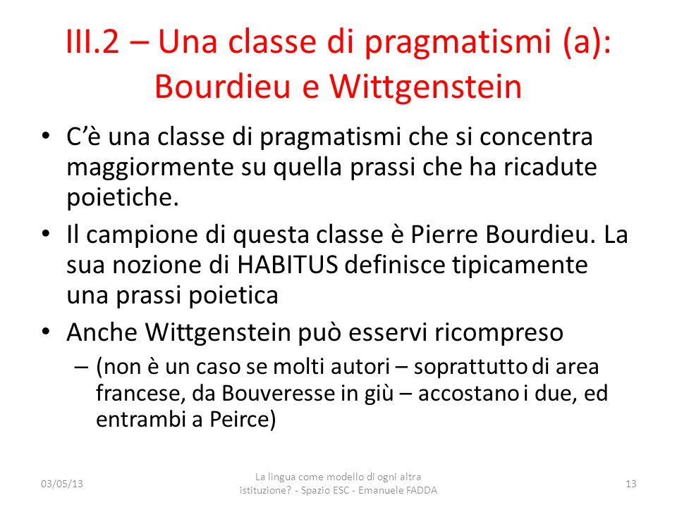 III.2 – Una classe di pragmatismi (a): Bourdieu e Wittgenstein