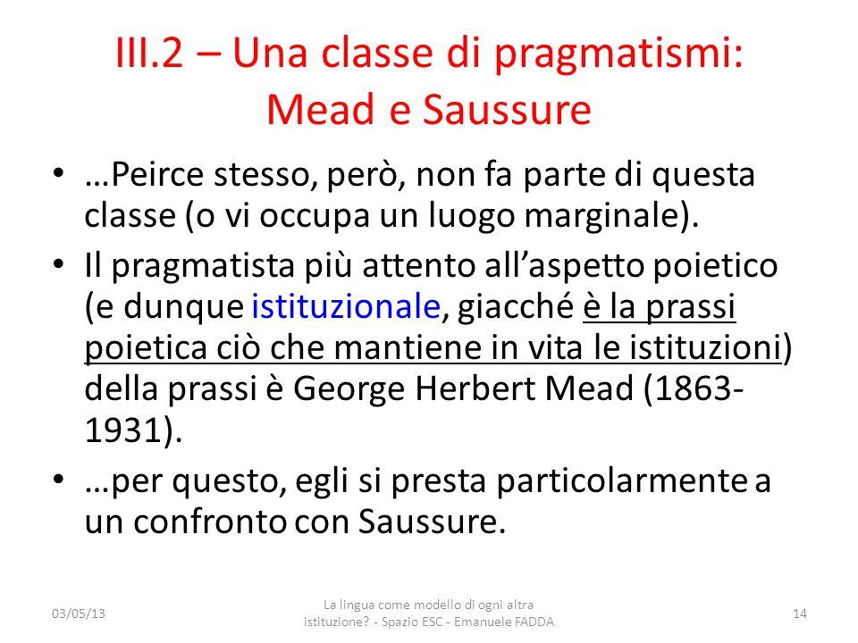 III.2 – Una classe di pragmatismi: Mead e Saussure