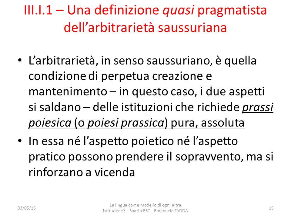 III.I.1 – Una definizione quasi pragmatista dell'arbitrarietà saussuriana