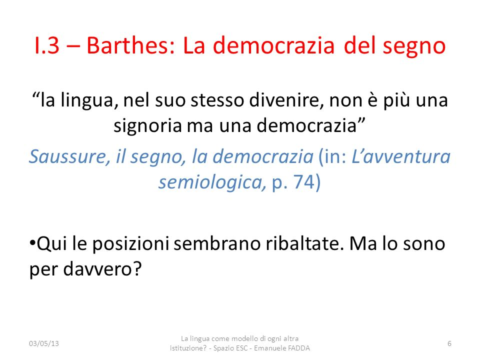 I.3 – Barthes: La democrazia del segno