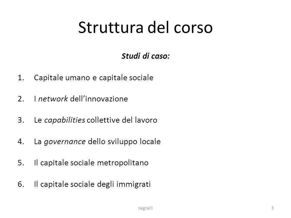 Struttura del corso Studi di caso: Capitale umano e capitale sociale