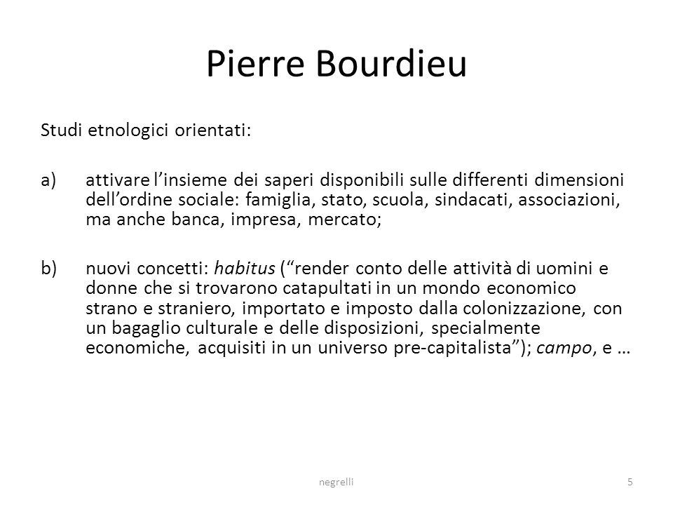 Pierre Bourdieu Studi etnologici orientati: