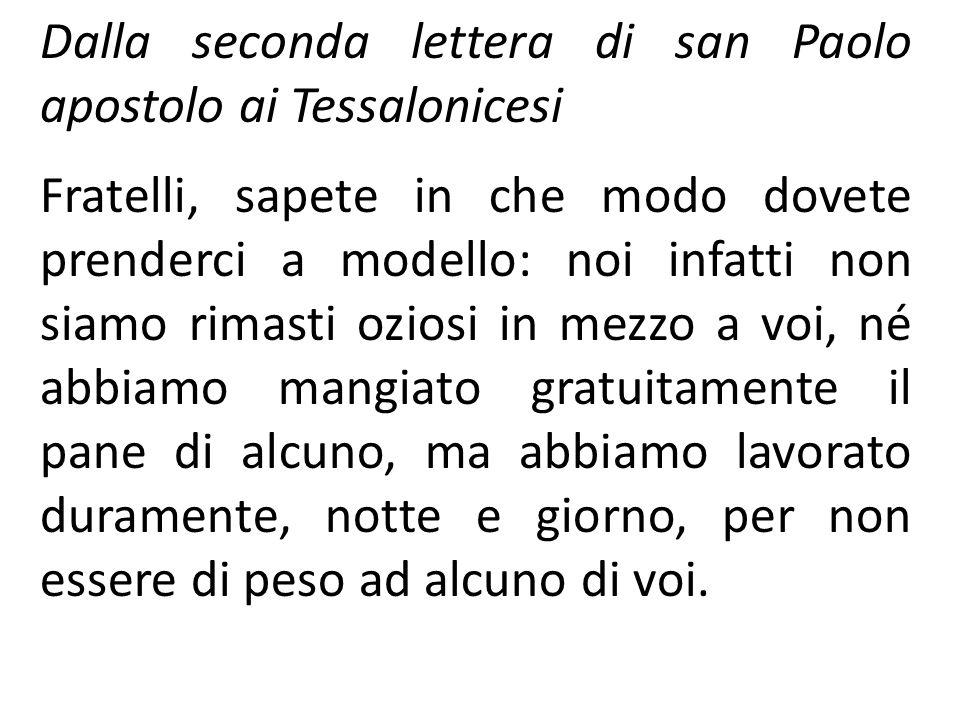 Dalla seconda lettera di san Paolo apostolo ai Tessalonicesi