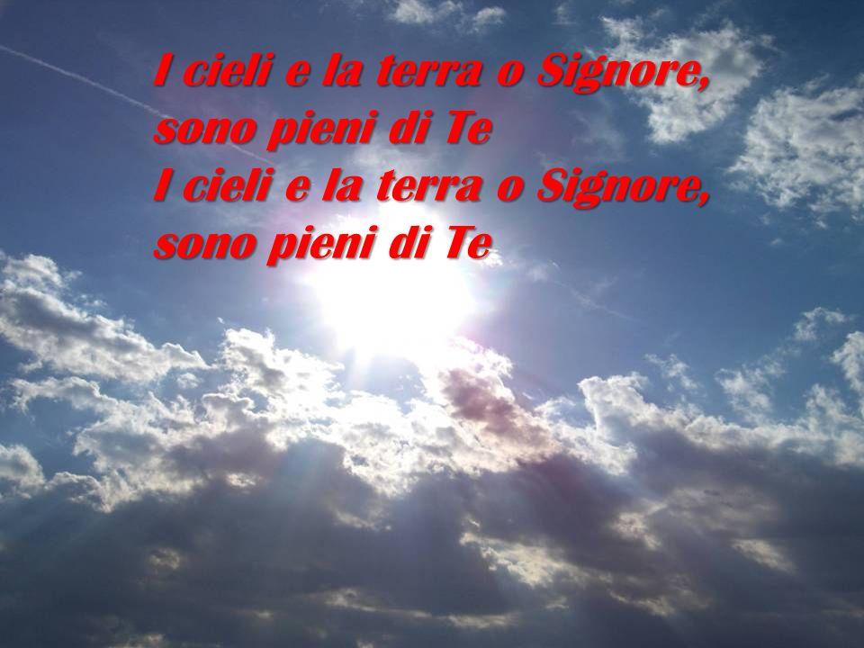 I cieli e la terra o Signore,