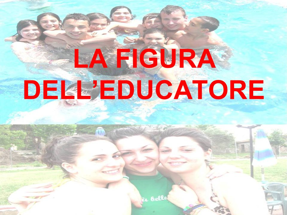 LA FIGURA DELL'EDUCATORE