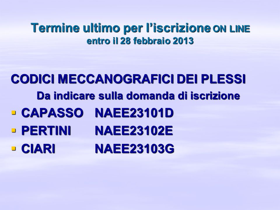 Termine ultimo per l'iscrizione ON LINE entro il 28 febbraio 2013