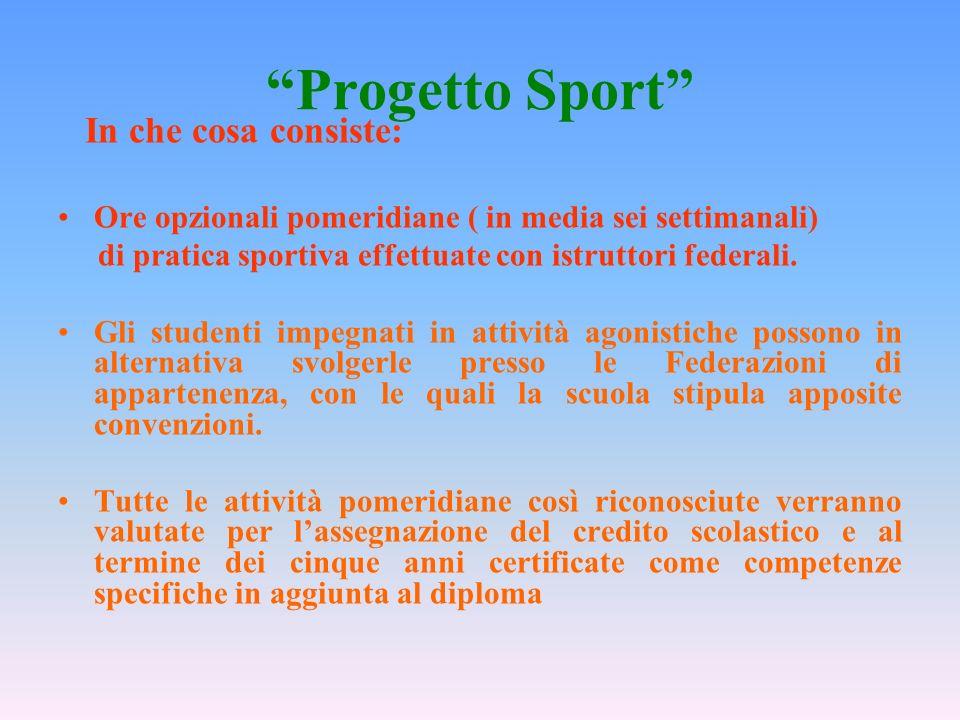 Progetto Sport Ore opzionali pomeridiane ( in media sei settimanali)