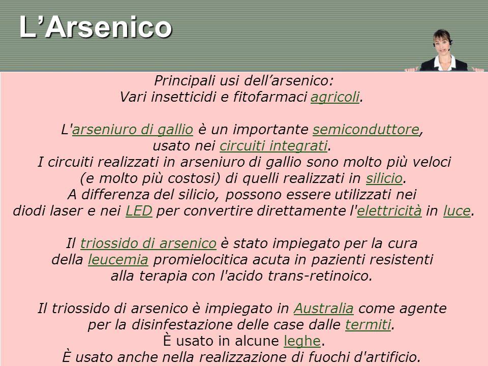L'Arsenico Principali usi dell'arsenico: