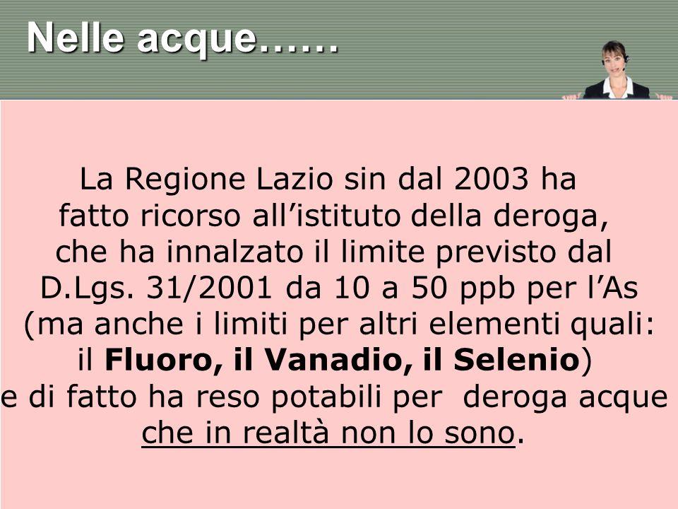 Nelle acque…… La Regione Lazio sin dal 2003 ha