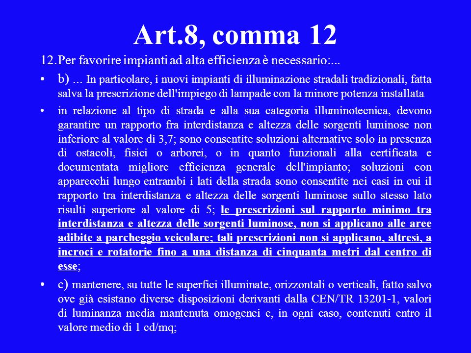 Art.8, comma 12 12. Per favorire impianti ad alta efficienza è necessario:...