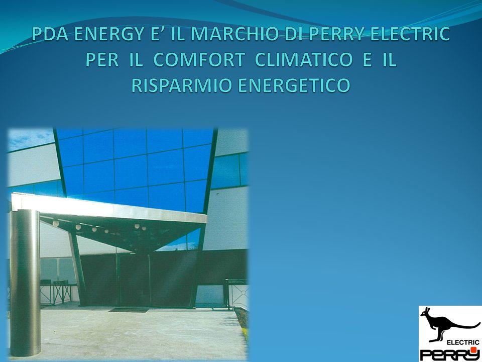 PDA ENERGY E' IL MARCHIO DI PERRY ELECTRIC PER IL COMFORT CLIMATICO E IL RISPARMIO ENERGETICO