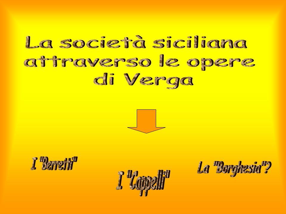 La società siciliana attraverso le opere di Verga I Berretti