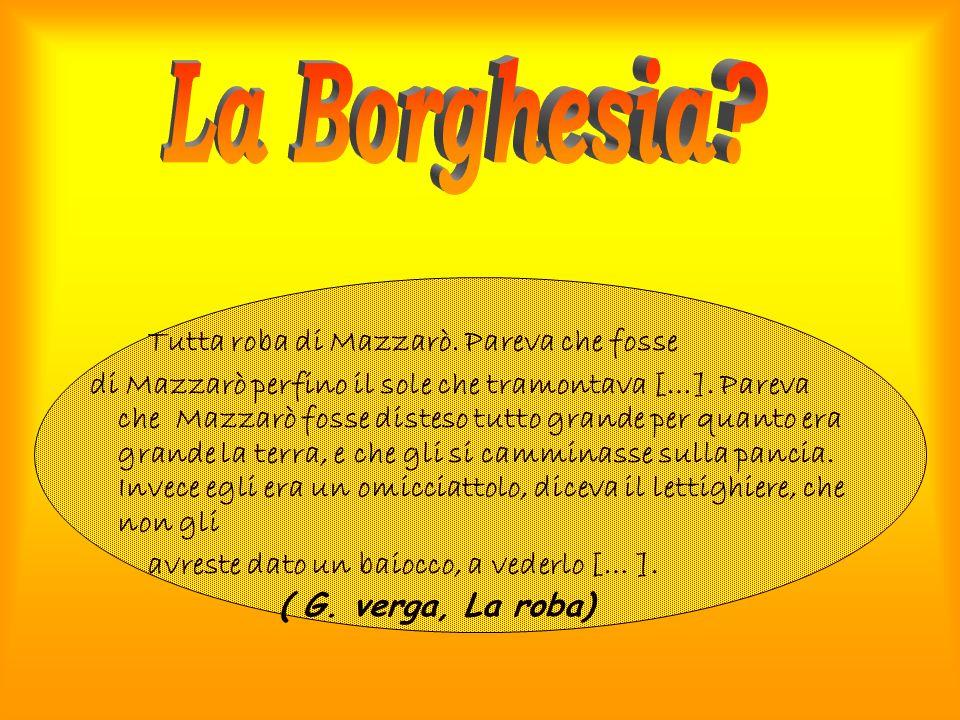 La Borghesia Tutta roba di Mazzarò. Pareva che fosse