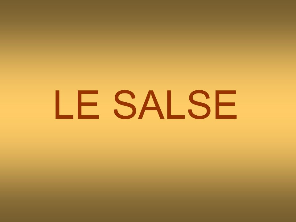 LE SALSE