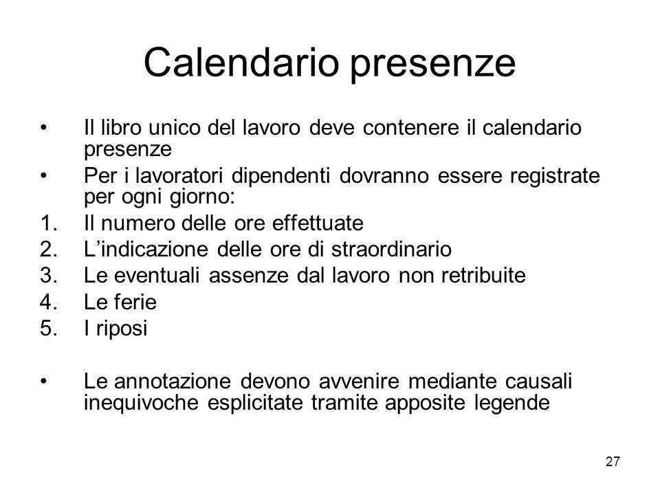 Calendario presenze Il libro unico del lavoro deve contenere il calendario presenze.