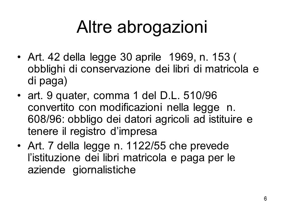 Altre abrogazioniArt. 42 della legge 30 aprile 1969, n. 153 ( obblighi di conservazione dei libri di matricola e di paga)