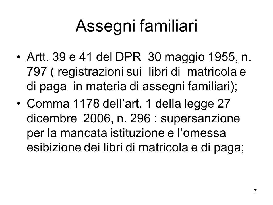 Assegni familiariArtt. 39 e 41 del DPR 30 maggio 1955, n. 797 ( registrazioni sui libri di matricola e di paga in materia di assegni familiari);
