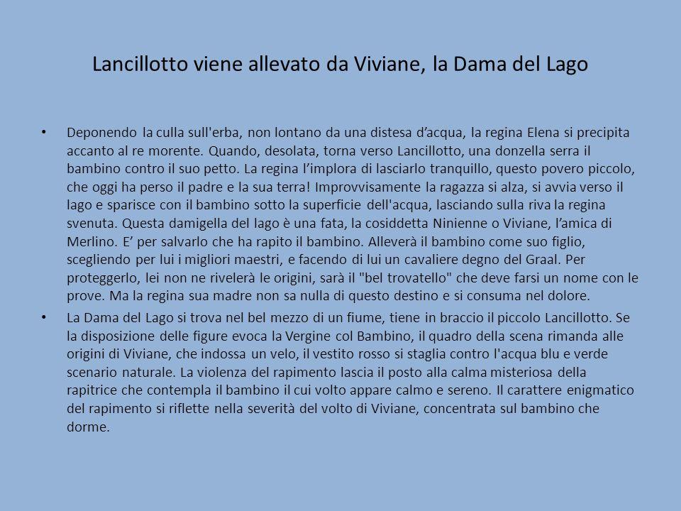 Lancillotto viene allevato da Viviane, la Dama del Lago