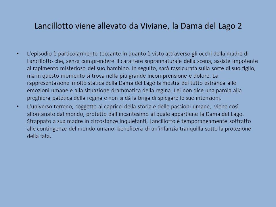 Lancillotto viene allevato da Viviane, la Dama del Lago 2