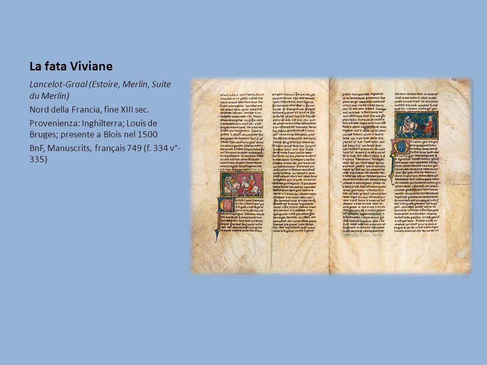 La fata Viviane Lancelot-Graal (Estoire, Merlin, Suite du Merlin)